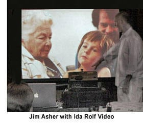 Jim Asher with Ida Rolf Video